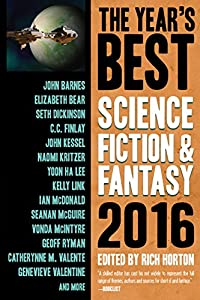 The Year's Best Science Fiction & Fantasy 2016 Edition (The Year's Best Science Fiction and Fantasy Book 8)