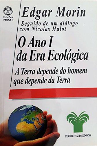 O ano I da era ecológica: a Terra depende do homem que depende da Terra