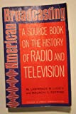 American Broadcasting, Lawrence W. Lichty and Malachi C. Topping, 0803803702