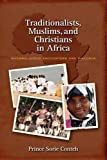 Traditionalists, Muslims, and Christians in Africa, Prince Sorie Conteh, 1604975962