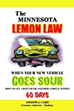 The Minnesota Lemon Law - When Your New Vehicle Goes Sour (Volume 11)