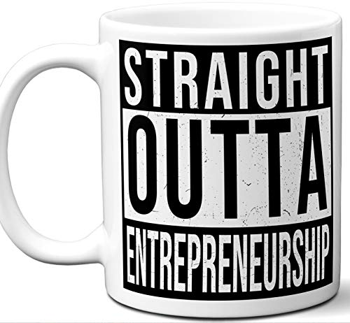 Entrepreneurship College Graduation Gift Coffee Mug Cup. Straight Outta College Faculty Professor Student Grad Idea Graduates Women Men Him Her Class. Funny Congratulations.