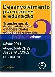 Desenvolvimento Psicológico e Educação. Transtorno de Desenvolvimento e Necessidades Educativas Especiais - Volume 3 - 8536302097