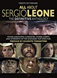 All about Sergio Leone: The definitive anthology. Movies, anecdotes, curiosities, stories, scripts and interviews of the legendary film director. (All About... Cinema!)