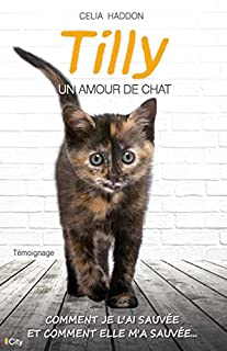 Tilly : un amour de chat, Haddon, Celia
