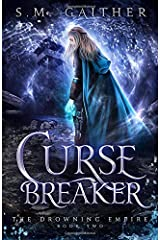 Curse Breaker (The Drowning Empire) Paperback