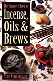 img - for The Complete Book of Incense, Oils and Brews (Llewellyn's Practical Magick) book / textbook / text book