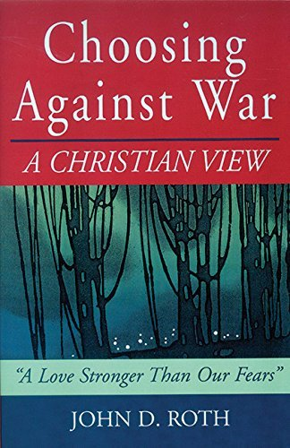 Choosing Against War: A Christian View