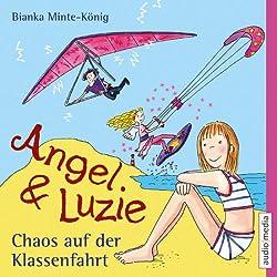 Chaos auf der Klassenfahrt (Angel & Luzie 3)