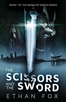 The Scissors and the Sword (World of Orochi Book 1) by [Fox, Ethan]