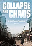 Collapse and Chaos: The Story of the 2010 Earthquake in Haiti (Tangled History)
