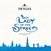 Our Lady of the Streets: The Skyscraper Throne, Book 3 | Tom Pollock