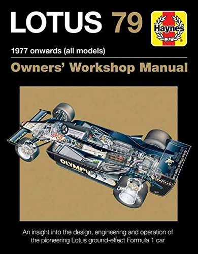 Lotus 79 1977 onwards (all models): An insight into the design, engineering and operation of the pioneering Lotus ground-effect Formula 1 car (Owners' Workshop Manual) (Car Guide F1)