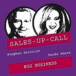 Big Business (Sales-up-Call) | Stephan Heinrich,Renèe Moore