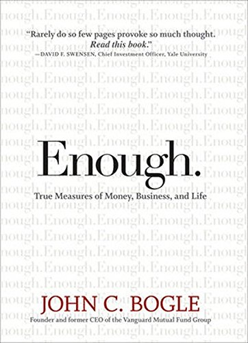Enough: True Measures of Money, Business, and Life by Bogle, John C.