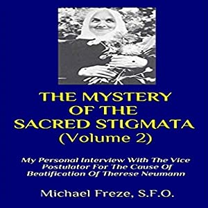 My Personal Interview with the Vice Postulator for the Cause of Beatification of Therese Neumann Audiobook