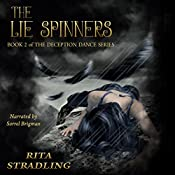 The Lie Spinners: The Deception Dance, Book 2 | Rita Stradling