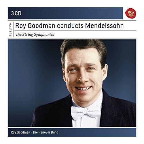 Roy Goodman Conducts Mendelssohn Str Ing Symphonies