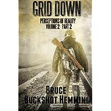Grid Down: Perceptions of Reality, Vol. 2 Part 2 by Bruce Buckshot Hemming (2014-02-01)