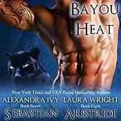 Sebastian/Aristide : Bayou Heat, Volume 7 | Alexandra Ivy, Laura Wright