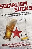 Socialism Sucks: Two Economists Drink Their Way Through the Unfree...