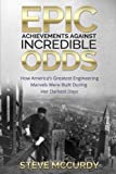 Epic Achievements Against Incredible Odds: How America s Greatest Engineering Marvels Were Built During Her Darkest Days
