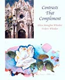 img - for Contrasts That Complement: Eileen Monaghan Whitaker And Frederic Whitaker by Jan Noreus Jennings (2005-02-28) book / textbook / text book
