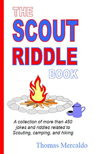 The Scout Riddle Book: 450+ Scouting, Camping And Hiking Jokes And Riddles, Kids Activity And Camping Coloring Books, Camp Games Kids And Adults Love