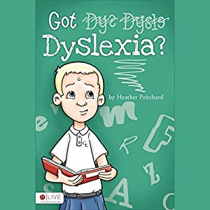 Got Dyslexia? Audiobook