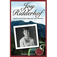 Joy Ridderhof: Voice Catcher Around the World (Potter's Wheel Books Book 2)