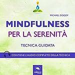 Mindfulness per la serenità (Tecnica guidata) | Michael Doody