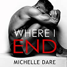 Where I End Audiobook by Michelle Dare Narrated by Tor Thom, Charley Ongel