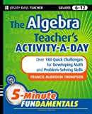 The Algebra Teacher's Activity-a-Day, Frances McBroom Thompson, 0470505176