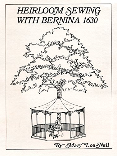 Heirloom Sewing With Bernina