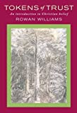Tokens of Trust: An Introduction to Christian Belief by Williams, Rowan (March 27, 2007) Hardcover