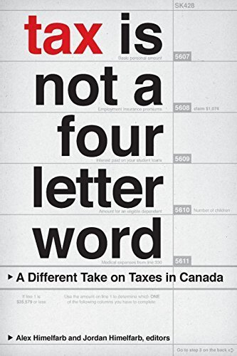 Tax Is Not a Four-Letter Word: A Different Take on Taxes in Canada (Canadian Commentaries) - Online Canada Tax Sales