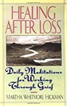 Healing After Loss: Daily Meditations For Working Through Grief By Martha Whitmore Hickman
