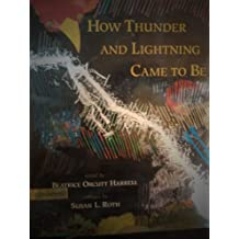 How Thunder and Lightning Came to Be: A Choctaw Tale