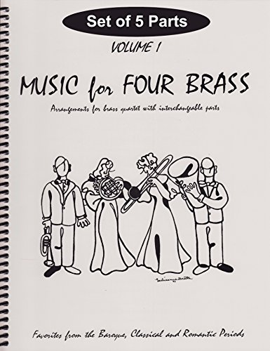Music for Four Brass, Volume 1 - Baroque, Classical & Romantic Favorites Set of 5 Parts for Brass Quartet with Keyboard (2 Trumpets, Trombone, Tuba, Keyboard)