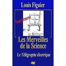 Les Merveilles de la science/Télégraphe électrique - Supplément (French Edition)