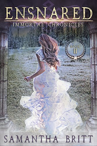 Ensnared (Immortal Chronicles Book 2)