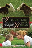 If Your Tears Were Human: A Collection of Poetry for Animals in Agriculture