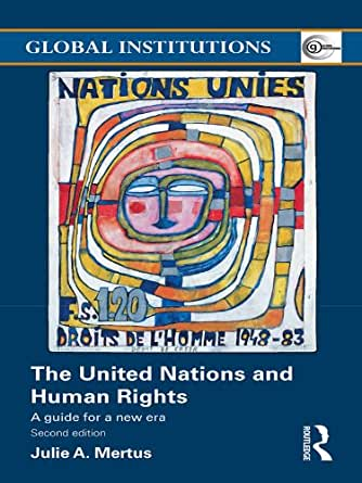 The United Nations And Human Rights A Guide For A New Era Global Institutions Kindle