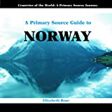 A Primary Source Guide to Norway, Elizabeth Rose, 0823967328
