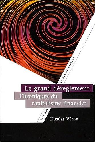 Livre gratuits Le Grand Dereglement, Chroniques du capitalisme financier pdf epub