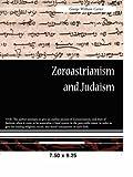 Zoroastrianism and Judaism, George William Carter, 1605972150