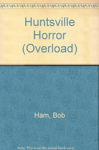 HUNTSVILLE HORROR (Overload)