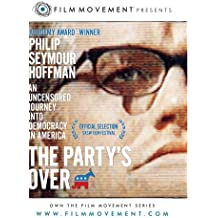The Party's Over: An Uncensored Journey Into Democracy In America