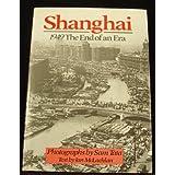 Shanghai, 1949: The End of an Era