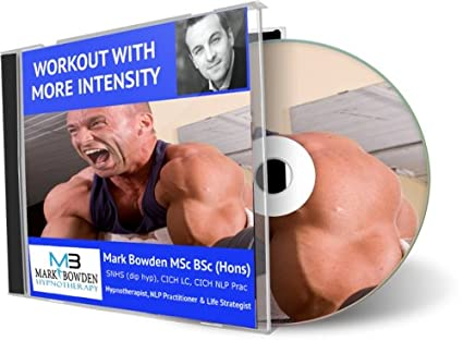 Mark Bowden MSc BSc Dip Hyp - Workout With More Intensity